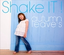 Shake IT!/autumn leave's