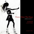 Those Were The Days ~あの日にかえりたい~/A.S.A.P.