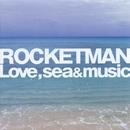 愛と海と音楽と/ロケットマン