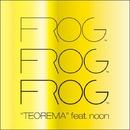 TEOREMA feat.noon/FROG