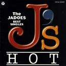 J's HOT ~The JADOES BEST SINGLES~/THE JADOES