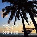 "RE:LAX ""DEEP SLEEP""/Andrey Cechelero"
