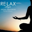 "RE:LAX style MEDITATION ""Sacred Spaces""/Stephen DeRuby"