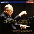ショパン:24の前奏曲/ピアノ・ソナタ第3番/ニキタ・マガロフ