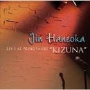 """Live at Minotaure""""KIZUNA""""/羽岡仁"""