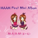 MAAM~First Mini Album/M・A・A・M(まーむ)