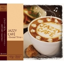 JAZZY CAFE ~Sweet Time~/Various Artists