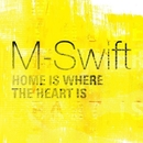 Home Is Where The Heart Is/M-Swift