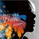 TRAFFIC JAMZ/JILTY SOUL
