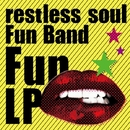 FUN LP/restless soul Fun Band