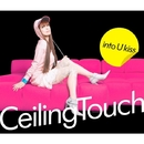into U kiss/Ceiling Touch