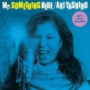 Mr. SOMETHING BLUE ~Aki's Jazzy Selection~/八代亜紀