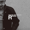 SOULED OUT REMIXED/MAKOTO