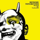 Baseball Bat Tenderness/MO'SOME TONEBENDER
