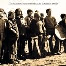 ティム・ロビンス・アンド・ザ・ロウグス・ギャラリー・バンド/ティム・ロビンス・アンド・ザ・ロウグス・ギャラリー・バンド