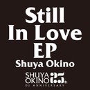 Still In Love EP/Shuya Okino(Kyoto Jazz Massive)