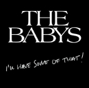 I'll Have Some of That/The Babys