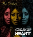 CHANGE MY HEART REMIXES/Tasita D'Mour