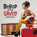 BEBOP AT THE SAVOY(24bit/88.2kHz)/矢野沙織