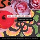 センド・ワン・ユア・ラヴ/ニュー・ウエスト・ギター・グループ