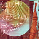 Forever Dreaming【チェコver.】/Czecho No Republic