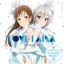 Memories/LOVE LAIKA [新田美波(CV:洲崎綾)×アナスタシア(CV:上坂すみれ)]