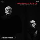 EXITENTIALIST A XIE XIE/THE BEATNIKS