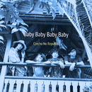 Baby Baby Baby Baby/Czecho No Republic