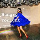 Hungry Tonight/kukatachii