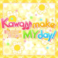 Kawaii make MY day! (M@STER VERSION)/中野有香 (CV: 下地紫野)、水本ゆかり (CV: 藤田茜)、椎名法子 (CV: 都丸ちよ)