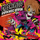 PSYCHIC LOVER 15th Anniversary Re-recording Tracks ~CRUSH & BUILD~/サイキックラバー