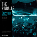 Dress up/THE PINBALLS