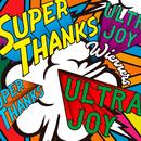 SUPER THANKS, ULTRA JOY/Wienners