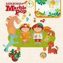 KIDS BOSSA presents Marble Pop/KIDS BOSSA