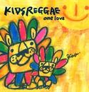 KIDS REGGAE One Love/KIDS REGGAE