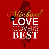 Michel LOVE COVERS BEST