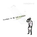 Goodbye to My old avarice(初回限定盤A)DVD/ケミカルピクチャーズ