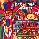 KIDS REGGAE Sunshine Day/KIDS BOSSA
