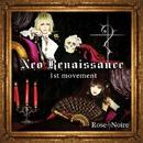 Neo Renaissance -1st movement-/Rose Noire