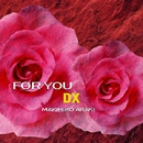 FOR YOU -DX-/荒木 真樹彦