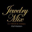 Jewelry Mix -Full Version-/DJ HIROKI & meajyu