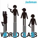 WORLD CLASS TYPE-B/Jackman