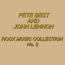 ROCK MUSIC COLLECTION No.2/PETE BEST AND JOHN LENNON