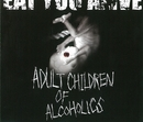 ADULT CHILDREN OF ALCOHOLICS/EAT YOU ALIVE