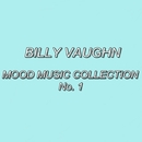 MOOD MUSIC COLLECTION No.1/BILLY VAUGHN