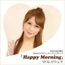 Happy Morning/リトル・ピシュナ
