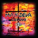 MAHADEVA/DELUHI