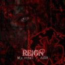 My rebel/ASH/REIGN