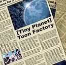 Tiny Planet/トゥーン工場