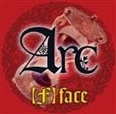 【F】face/Arc